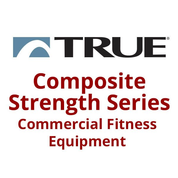TRUE Composite Strength Series Strength Equipment - Commercial Gym Equipment from Commercial Fitness Superstore of Arizona.